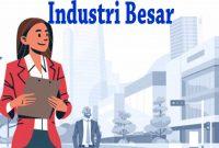 Industri Besar Adalah
